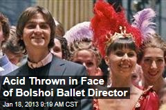 Acid Thrown in Face of Bolshoi Ballet Director