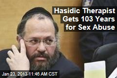 Hasidic Therapist Gets 103 Years for Sex Abuse