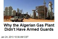 Why the Algerian Gas Facility Didn't Have Armed Guards