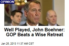Well Played, John Boehner: GOP Beats a Wise Retreat