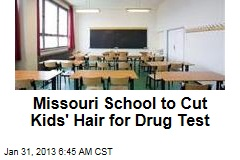 Missouri School to Kids: Give Us Hair for Drug Test