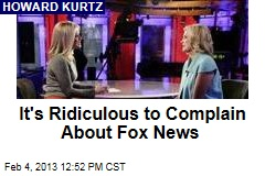 It's Ridiculous to Complain About Fox News