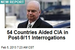 54 Countries Aided CIA in Post-9/11 Interrogations
