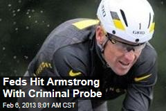 Feds Hit Armstrong With Criminal Probe