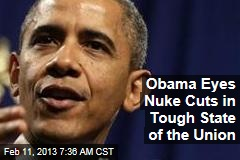 Obama Eyes Nuke Cuts in Tough State of the Union