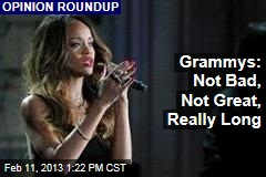 Grammys: Not Bad, Not Great, Really Long