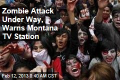 Zombie Attack Under Way, Warns Montana TV Station