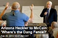 Arizona Heckler to McCain: 'Where's the Dang Fence?'