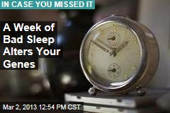 Week of Bad Sleep Alters Genes