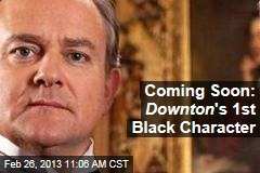 Coming Soon: Downton 's 1st Black Character