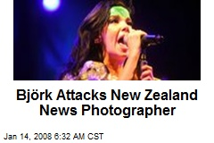 Björk Attacks New Zealand News Photographer