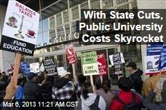With State Cuts, Public University Costs Skyrocket