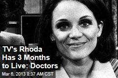 TV's Rhoda Has 3 Months to Live: Doctors