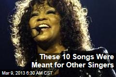 These 10 Songs Were Meant for Other Singers