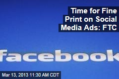 Time for Fine Print on Social Media Ads: FTC