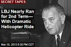 LBJ Nearly Ran for 2nd Term— With Dramatic Helicopter Ride