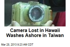 Camera Lost in Hawaii Washes Ashore in Taiwan