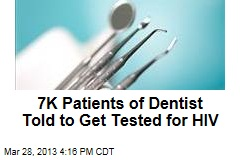 7K Patients of Dentist Told to Get Tested for HIV