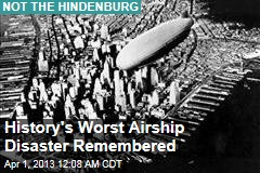 80 Years On, History's Worst Airship Disaster Remembered