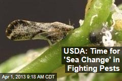 USDA: Time for 'Sea Change' in Fighting Pests