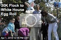 30K Flock to White House Egg Roll