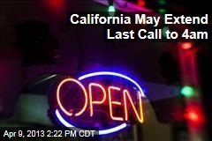 California May Extend Last Call to 4am