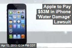 Apple to Pay $53M in iPhone 'Water Damage' Lawsuit