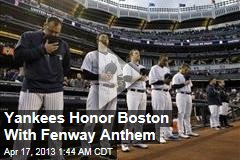 Yankees Honor Boston With Fenway Anthem