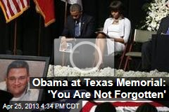 Obama at Texas Memorial: 'You Are Not Forgotten'