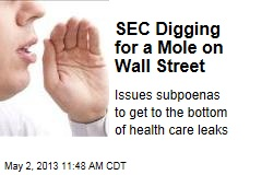 SEC Digging for a Mole on Wall Street