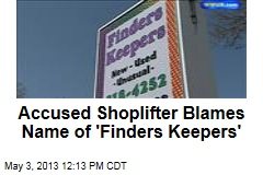 Trouble for Store Named 'Finders Keepers'