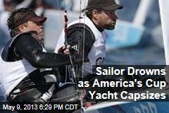 America's Cup Yacht Capsizes, Drowning Sailor