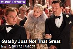 Gatsby Just Not That Great