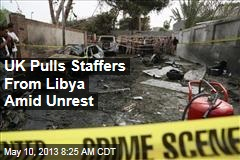 UK Pulls Staffers From Libya Amid Unrest