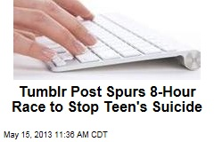 Tumblr Post Spurs 8-Hour Race to Stop Teen's Suicide