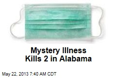 Mystery Illness Kills 2 in Alabama