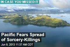 Pacific Fears Spread of Sorcery-Killings