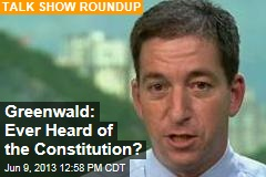 Greenwald: Ever Heard of the Constitution?