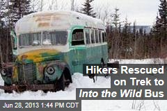 Hikers Rescued on Trek to Into the Wild Bus