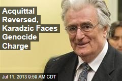 Acquittal Reversed, Karadzic Faces Genocide Charge