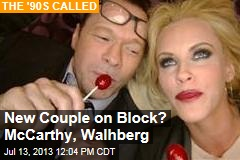 New Couple on Block? McCarthy, Walhberg