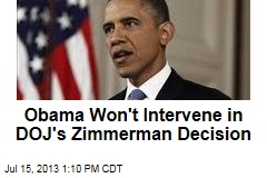 Obama Won't Intervene in DOJ's Zimmerman Decision