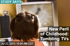 New Peril of Childhood: Tumbling TVs
