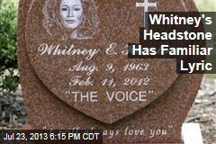 Whitney's Headstone Has Familiar Lyric