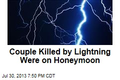 Couple Killed by Lightning Were on Honeymoon
