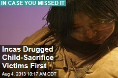 Incas Drugged Child-Sacrifice Victims First