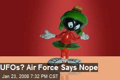 UFOs? Air Force Says Nope