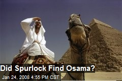 Did Spurlock Find Osama?