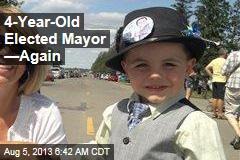 4-Year-Old Elected Mayor —Again