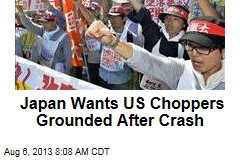 Japan Wants US Choppers Grounded After Crash